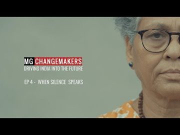 #MGChangemakers - Episode 4: WHEN SILENCE SPEAKS | Driving India Into Future